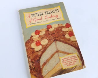 A Picture Treasury of Good Cooking Tested Recipe Institute Cookbook 1953