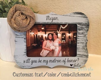 Maid Of Honor Proposal Matron Of Honor Bridesmaid Gift Will You Be My Matron of Honor Bridesmaid Frame Will You Be My Maid of Honor