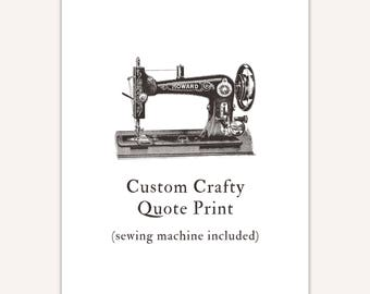 Custom Quote Print, sewing machine, personalized gift