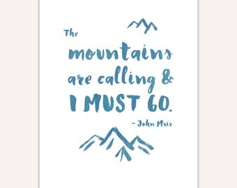 John Muir Quote Print, the mountains are calling and I must go