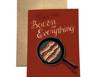 Bacon on Everything Father's Day Greeting Card / BFD-40