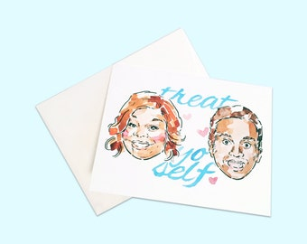 Treat Yo Self Greeting Card |  Treat Yo Self Valentines Day Galentines Day Get Well Soon Card - Parks and Recreation Funny Greeting Card