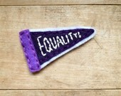 Equality Pennant. Hand Embroidered Patch.