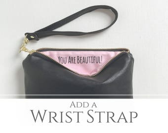 ADD ON Wrist Strap -- turn your bag into a wristlet