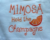 Mimosa Hold the Champagne,Mimosa Mama, Drinking Buddy's,Sunday Funday,Funny Onesie,Brunch with Mom Onesie, Baby Shower Gift