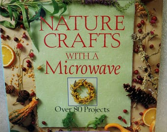 Craft Book Nature Crafts Microwave Dawn Cusik 80 Projects Hard cover