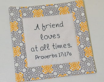 A Friend Loves At All Times Coaster, Scripture Mug Rug, Proverbs Bible Verse, Friendship Gift, Hand Embroidery, Gray Orange Geometric Shapes