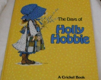The Days of Holly Hobbie Illustrated by Holly Hobbie Vintage Hardcover book 1977