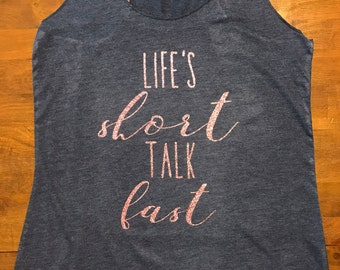Life's short, talk fast tank top