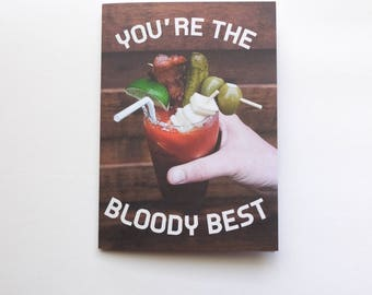 You're the Bloody Best Card - Best Friend Card Amazing Person Friendship Card Pun Humor - Good for the Soule
