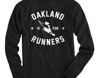 LS Oakland is for Runners Tee - Long Sleeve T-shirt - Men S M L XL 2x 3x 4x - Running Shirt, Run Oak Shirt, Oakland Marathon Shirt, Fitness
