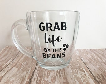 Grab Life By The Beans Glass Coffee Mug // Funny Coffee Mugs // Custom Coffee Mugs // Coffee Lovers // Coffee Gifts // Mom Gifts