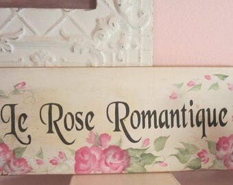 Hand Painted Le Rose Romantique Wooden Sign Pink Roses Shabby Chic Prairie Farmhouse