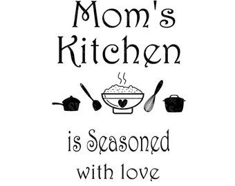 SVG - Moms Kitchen is Seasoned with Love - Wall Art - Kitchen Decor - Apron Design - Mothers Day SVG - Cutting Board Design - Decal Design