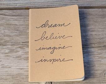 Inspirational Dream Believe Imagine Journal Notebook