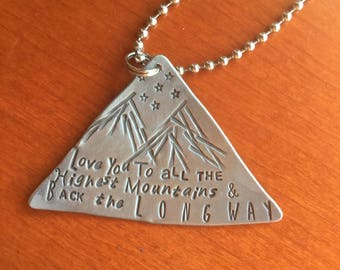 Hand Stamped Jewelry Love You to all Highest Mountains Back Long Way Hand Made Jewelry with meaning Jewelry with words Custom Pendant Charm