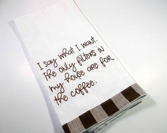 Funny Coffee Quote -  Coffee Filter -  Towel –10 dollar gift-  Kitchen Towel-  Embroidered Towel - Kitchen Towel - Funny Kitchen Towel - Mom