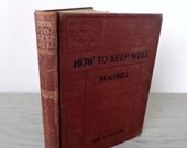 Antique Health Textbook - How To Keep Well - 1904 - illustrated Medical Textbook - Physiology and Hygiene