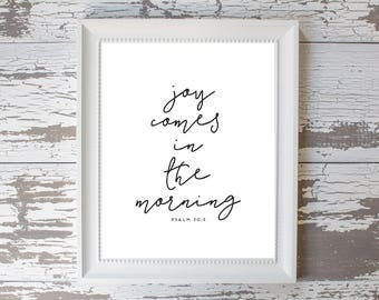 Psalm 30:5 Joy Comes in the Morning Print