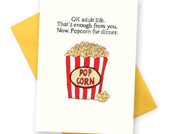 Funny birthday card .  Popcorn for Dinner . Birthday greetings cards for rebel boyfriend best friend BFF. Cinema date night greeting card