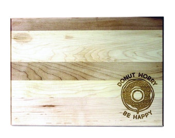 Funny Gift Cute Gift Donut Worry Be Happy Cutting Board 10x14 Maple Custom Laser Engraved