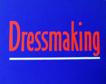 Dressmaking! Vintage Silk Screen Sign on Board/ Great Color and Condition