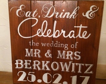 Eat, drink and celebrate handpainted wooden wedding or anniversary sign