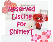 Reserved Listing for ShirleyT