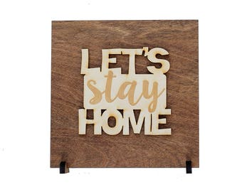 Let's Stay Home Sign - New Home Gift - Introverts - Homebody Sign - Couples Signs - Anniversary Gift - Modern Wood Sign - Introvert Decor