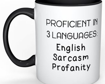 Funny Coffee Mug Christmas Gift for Dad Gift for Boyfriend Gift for Brother Gift for Him Proficient in 3 languages sarcasm profanity