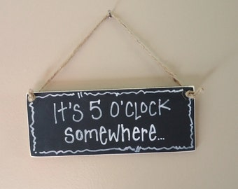 It's 5 O'clock Somewhere, bar decoration, wood sign, beach house, happy hour party decor, drinking sign, custom signs