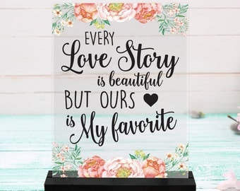 Every Love Story/Favorite/Reception Sign/LOVE/Wedding Decor