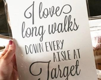I love long walks Target Print, Typography Print, 8x10, Home Wall Decor, Christmas Gift, Art Print, hostess Gift, teacher gift, girlfriend