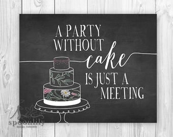 A Party without Cake Typography Art Print, Party Decor, Birthday cake, A Party without cake is just a Meeting Bakery Art