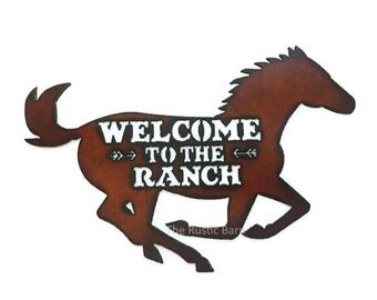 WELCOME to the RANCH HORSE Welcome Sign made of Rusty Rustic Recycled Metal