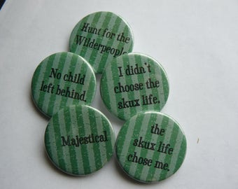 Hunt for the Wilderpeople Quote - Button Pin Badge - Set of 5 Green Stripe - Film - Skux Life
