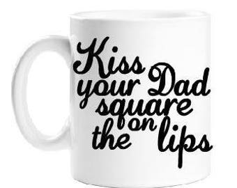 Kiss your Dad Square on the Lips My Brother, My Brother, and Me MBMBAM