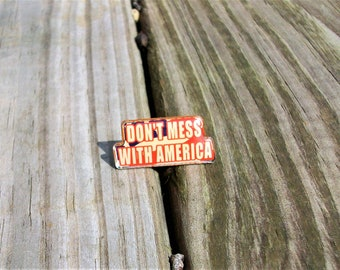 Vintage Don't Mess With America Pin Badge