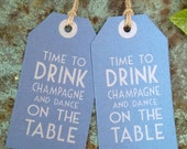 Shimmery deco 'Time to drink champagne and dance on the table' tags,party,weddding,gift tags