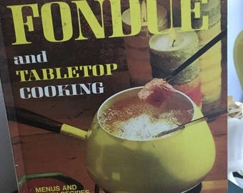 Better Homes and Garden Fondue and Tabletop Cooking book, fondue, vintage cookbook, BHG
