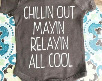 Chillin out maxin relaxin all cool onesie baby shower gift new baby