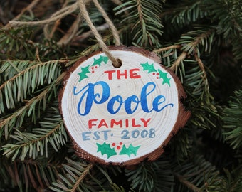Custom Ornament Personalized Christmas Gift - Watercolor Hand Painted Wood slice, Family Name and Date, Holly