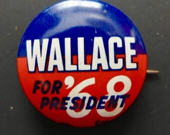 George Wallace 1968 Presidential Campaign Button - Wallace for President '68