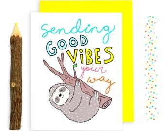 Sloth Card, Good Vibes, Inspirational Quote, Just Because, Positivity, Motivational, Greeting Cards, Snail Mail, Illustration, Hand Lettered