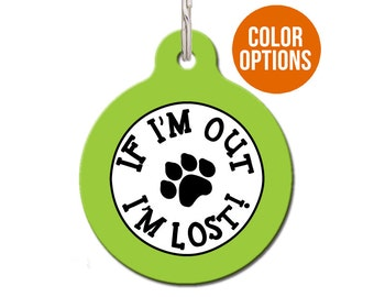 """Cat ID Tags For Cats """"If I Am Out I'm Lost"""" Cat Tag   Available in 2 sizes and 28 colors"""