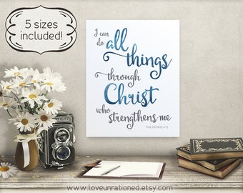Bible Verse Printable - I can do all things through Christ, Philippians 4 13, Christian print, scripture printable, who strenghtens me