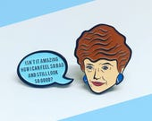 Blanche and Speech Bubble Quote, Golden Girls, Enamel Pin
