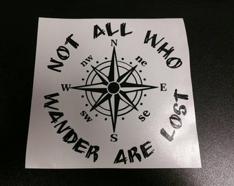Not All Who Wander Are Lost - Compass Vinyl Decal Sticker