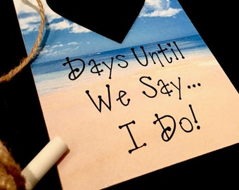 Gift For Her Beach Wedding, Days Until We Say I Do, Wedding Countdown Sign, Engagement Gift For Her