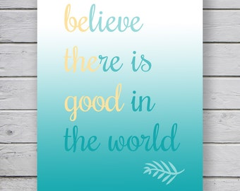 Be the Good print {INSTANT digital download}